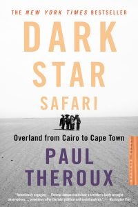 Books for Summer Dark Star Safari by Paul Theroux