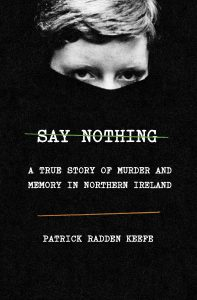 Books for Summer Say Nothing by Patrick Radden Keefe